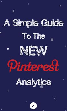 A Simple Guide To The NEW Pinterest Analytics