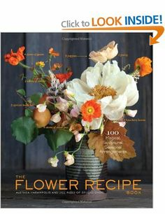 Flower Recipe Book, The: 125 Step-by-Step Arrangements for Everyday Occasions: Amazon.co.uk: Alethea Harampolis: Books