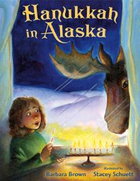 """Hanukkah in Alaska"" Written by Barbara Brown & Illustrated by Stacey Schuett - Age group: 6 to 7 years"
