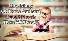 How Many Of These Authors' First Novels Have You Read?