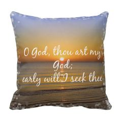 Early will I seek Thee Bible Verse Sunrise Pillow