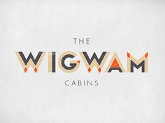 Nice solution here. Colors compliment each other well too graphic design, business logos, type design, logo type, color, font, logos design, wigwam cabin, jennif luceybrzoza