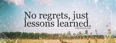 Then why do I regret having to learn these lessons?