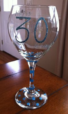 Hand Painted 30th Birthday Wine Glass blue by TulaTinkers on Etsy, $15.00