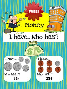 - I have... Who has? money