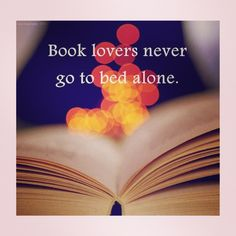 <3 Instead, they always go to bed with a good book!