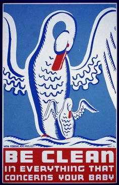 Be clean in everything that concerns your baby. WPA poster from the Library of Congress.