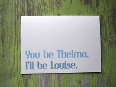Best Friends Greeting Card, funny greeting card, Thelma and Louise via Etsy