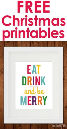 """FREE """"Eat Drink and be Merry"""" Christmas printables!"""