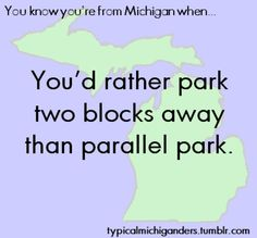 You Know You're From Michigan When...that's me! Haha
