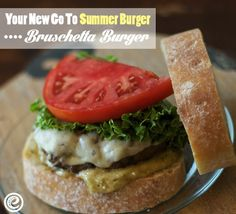 Grilling in the summer? Try the quick and easy bruschetta burger #yum #summer