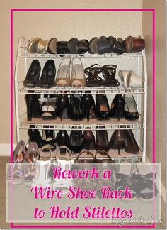 Rework a Wire Shoe Rack to Hold Stilettos