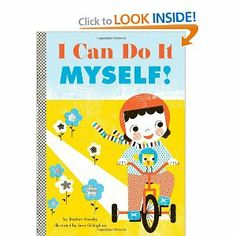 I Can Do It Myself! by Stephen Krensky. $6.25. Publisher: Abrams Appleseed; Brdbk edition (August 1, 2012). Publication: August 1, 2012
