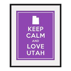 keep calm and love utah