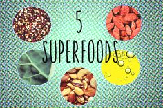 Five Superfoods You Should Be Eating Right Now