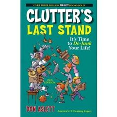 """Lose your clutter--change your life!"" Clutter's Last Stand stand book"