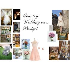 """""""Country Wedding on a Budget"""" by sassypug-87 on Polyvore"""