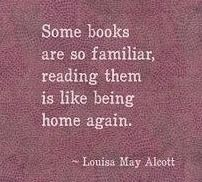 Louisa May Alcott, on the familiarity of books