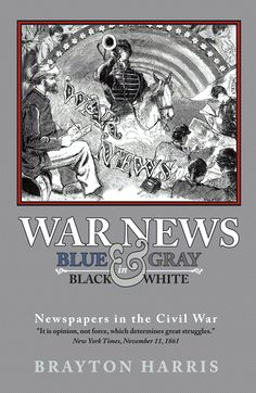 (11) One way the newspapers were censored was to simply not let the reporters on or near the field, allowing them to self censor. While in theory this idea could work, reality was a different tale. The reporters would still manage to get the story and publish it causing problems. [Newspapers during the American Civil War]