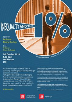 On 7th October 2014 Danny Dorling, Professor of Geography at Oxford and regular contributor to The Guardian and New Statesman, will talk at LSE on the subject of his new book: Inequality and the 1%: what goes wrong when the rich become too rich?  6.30pm, Old Theatre - all welcome, seats on first come first served basis.