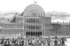 The Industrial Revolution  Crystal Palace by Joseph Paxton