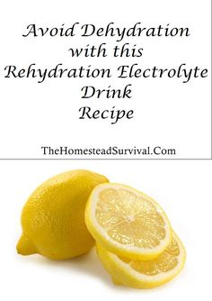 Dehydration remedy...Diabetics, use artificial sweetener of choice. I.e. Agave nectur or Stevia