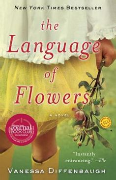 Every chapter has a fragrance unique and subtle that sings choruses as a bouquet.  The story is beautifully grown and the characters transcendent.   The Language of Flowers | IndieBound