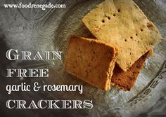 Grain-Free Garlic Rosemary Crackers! My family LOVES these.
