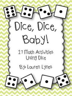 Dice, Dice, Baby! {17 Math Activities Using Dice} $3.00