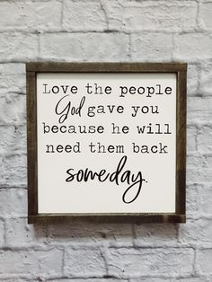 Love The People God Gave You Because He Will Need Them Back | Etsy
