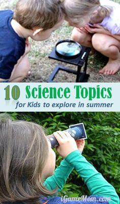 Science topics for kids to explore in summer #LearnActivities