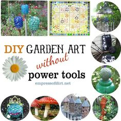 Garden art projects to make that don't require any power tools