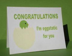 i'm eggstatic for you.
