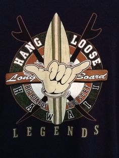 Hang Loose Long Board Hawaii Legends T-Shirt T Shirt Men's XL Hanes Fitted Beefy #HanesBeefyTFitted #GraphicTee