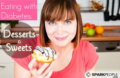 Eating with Diabetes: Desserts and Sweets (how they can/can't fit into your diet) | via @SparkPeople #nutrition #food