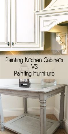 Painting Kitchen Cabinets VS Painting Furniture