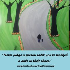 Never judge a person until youve walked a mile in their shoes #recovery #margeblackwood