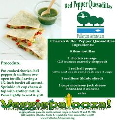 Chorizo & Red Pepper Quesadillas! Get your peppers from Veggiepalooza on March 22-23, 2014  #CSUF #snacks #recipes #mom #Fullerton http://fullertonarboretum.org/ps_veggiePalooza.php