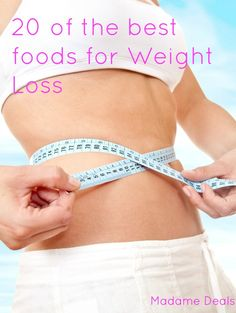 20 of the best foods for weight loss - Madame Deals, Inc.