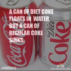 Weekend #funfacts:   A CAN OF DIET COKE FLOATS IN WATER,  BUT A CAN OF REGULAR COKE SINKS.   #pinagencywebdesign #LAinternetmarketing  Visit us at www.pinagency.com/blog