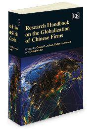 Research Handbook on the Globalization of Chinese Firms - edited by Craig C. Julian, Zafar U. Ahmed, and Jungian Xu - June 2014 (Elgar original reference)