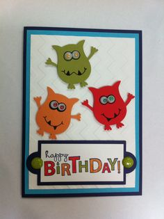 Kids birthday card, Stampin Up, owl punch monsters. Made for a friends son.