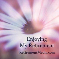 Enjoying my retirement