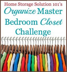 Step by step instructions for decluttering and organizing your master bedroom closet -- actually the beginning of a several week process so it's not overwhelming. {part of the 52 Week Organized Home Challenge on Home Storage Solutions 101} sew tutorialspattern, clothing patterns, color, big boys, dress, boy clothing, bedroom closets, master bedroom, sewing tutorials