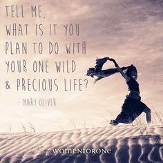 http://womenforone.com/ #maryoliver #quotes #inspiration #life #wf1 #womenforone
