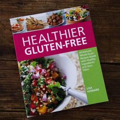 Cookbook review: Healthier Gluten-Free by Lisa Howard
