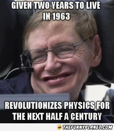 Stephen Hawking Being Awesome.