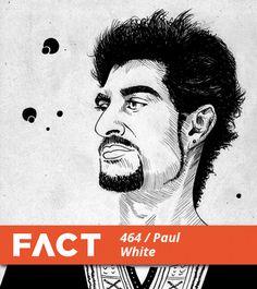 Paul White - FACT Mix 464
