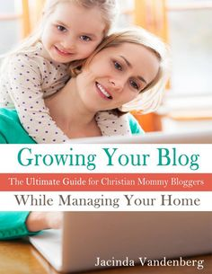 Growing Your Blog While Managing Your Home ebook review AND giveaway! *Giveaway ends January 21st, 2014*