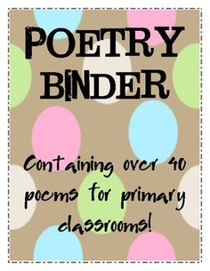 "Poetry Binder- great poems for the whole year!  **user feedback- ""finally found poems that I love !! Thank you!!""  ""Excellent resource for my Poetry unit!""  ""Nice collection to include in our Poetry Folder, with a variety of themes for all seasons."""